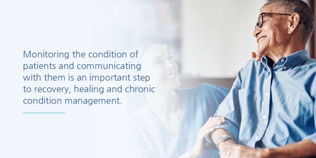 Monitoring the condition of patients and communicating with them is an important step to recovery, healing and chronic condition management.